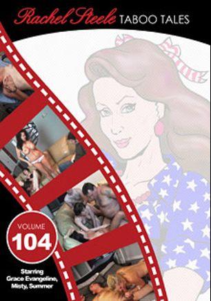 Taboo Tales 104, starring Grace Evangeline, Summer (II), Misty, Joe Hardick and Frank Steele, produced by Rachel Steele.