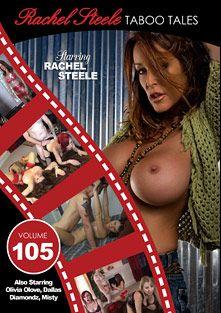 Taboo Tales 105, starring Olivia O'Love, Dallas Diamondz, Rachel Steele and Misty, produced by Rachel Steele.
