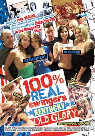 100 Percent Real Swingers: Kentucky Old Glory, starring Sydney Thomas, Nichole, Gianna, Kiska, Phil Varone and Sydney, produced by Vivid Entertainment.