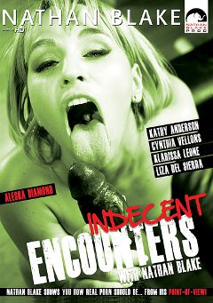 "Adult entertainment movie ""Indecent Encounters"" starring Aleska Diamond, Klarisa Leone & Liza Del Sierra. Produced by Nathan Blake Productions."