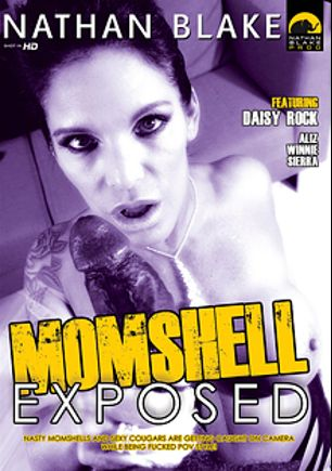 Momshell Exposed, starring Daisy Rock, Aliz, Sierra (II) and Winnie, produced by Nathan Blake Productions, Sunset Media and Gothic Media.