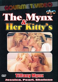The Mynx And Her Kitty's, starring Shelene, Pearl, Tiffany Mynx, Jessica James and Jessica *, produced by Gourmet Video Collection.