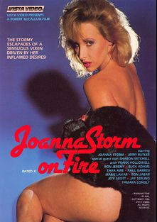 Joanna Storm On Fire, starring Joanna Storm, Marie Lavar, Ron Jabar, Frank Hollowell, Jay Serling, Tara Aire, Paul Barresi, Jeff Scott, Tamara Longley, Sharon Mitchell, Jerry Butler, Buck Adams and Ron Jeremy, produced by Vista Video and Golden Age Media.