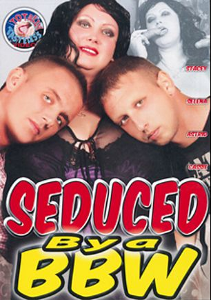 Seduced By A BBW, starring Stacey Leigh, Selena *, Gilbert Hunter, Astrid Parker, Cassie Blanca and Seth Dickens, produced by Totally Tasteless Video.
