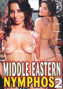 Middle Eastern Nymphos 2, starring Leah Jaye, Tiffany Taylor, Roeher X., Veronique, Veronique Vega, Steve James, Italia, Sandra Kay, Jazmin, Mr. Pete and Nick East, produced by Totally Tasteless Video.