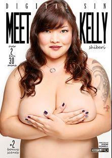 Meet Kelly, starring Kelly Shibari, Scarlet LaVey, Alex Taylor, James Deen, Ramon Nomar, Mick Blue and Mr. Pete, produced by Digital Sin.