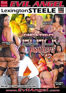 Black Panthers 2, starring Layton Benton, Ana Foxx, Maserati XXX, Aryana Adin and Lexington Steele, produced by Lexington Steele and Evil Angel.