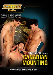Canadian Mounting, starring Tyler Torro, Justin Beal, Tristan Bull, Alec Leduc and Johnny Rider, produced by Next Door Studios.