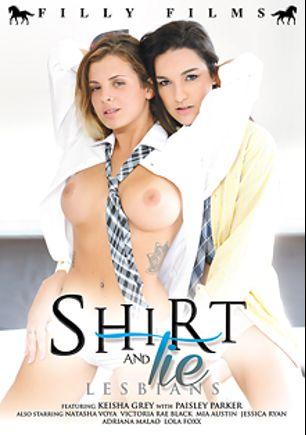 Shirt And Tie Lesbians, starring Paisley Parker, Keisha Grey, Adriana Malao, Mia Austin, Natasha Voya, Lola Foxx, Victoria Rae Black and Jessica Ryan, produced by Filly Films.