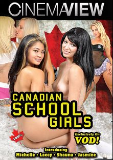 Canadian School Girls, starring Shauna, Lacey, Jasmine and Michelle, produced by Cinemaview.