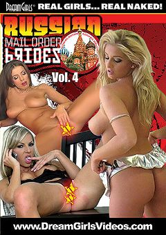"Adult entertainment movie ""Russian Mail Order Brides 4"" starring Wendy Star, Denisa * & Nikki. Produced by Dream Girls."