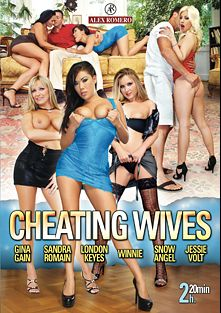 Cheating Wives, starring Snow Angel, Gina Gain, Winnie Thramps, Jessie Volt, London Keyes and Sandra Romain, produced by Alex Romero.