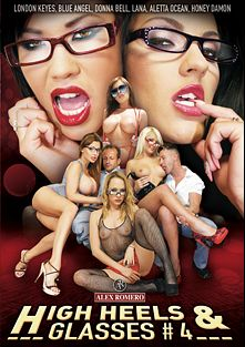 High Heels And Glasses 4, starring Lana S., Donna Bella, Honey Demon, London Keyes, Aletta Ocean, Blue Angel, Lauro Giotto, George Uhl, James Brossman and Csoky Ice, produced by Alex Romero.