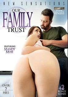 Our Family Trust, starring Mandy Muse, Alexia Gold, Chad White, Logan Pierce, Eva Notty, Bruce Venture, Sarah Vandella and Otto Bauer, produced by New Sensations.