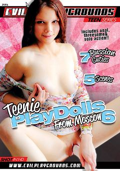 "Adult entertainment movie ""Teenie Playdolls From Moscow 6"" starring Peachy, Serpente Edita & Miranda Deen. Produced by Evil Playgrounds."