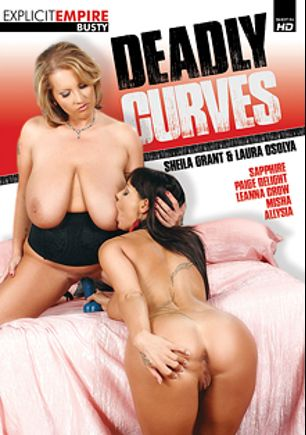 Deadly Curves, starring Laura Orsoia, Sheila Grant, Sapphire Blue, Paige Delight, Leanne Crow, Allysia and Misa F., produced by Explicit Empire, Sunset Media and Gothic Media.