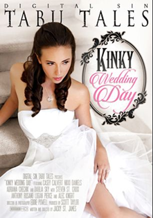 Kinky Wedding Day, starring Casey Calvert, Adriana Chechik, Logan Pierce, Dahlia Sky, Nikki Daniels, Anthony Rosano, Alec Knight and Steven St. Croix, produced by Digital Sin.