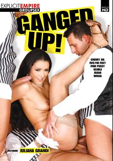 Ganged Up, starring Juliana Grandi, Ulrika, Pink Pussy, Cherry Jul, Wiska, Joana and Evelyne Foxy, produced by Gothic Media, Sunset Media and Explicit Empire.
