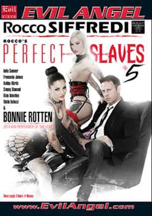 Rocco's Perfect Slaves 5, starring Kleio Valentien, Bonnie Rotten, Nikita Bellucci, Markus Tynai, Anikka Albrite, Franceska Jaimes, Mike Angelo, India Summer, James Deen, Simony Diamond, Rocco Siffredi and Ian Scott, produced by Rocco Siffredi Productions and Evil Angel.