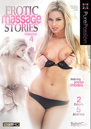 Erotic Massage Stories 4, starring Jessa Rhodes, Amy Fair, Alexis Adams, Kennedy Leigh, Holly Michaels, Ryan McLane, Bill Bailey, Billy Hart and Danny Mountain, produced by Pure Passion.