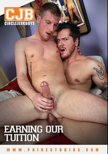 Earning Our Tuition, produced by Pride Studios and Circle Jerk Boys.