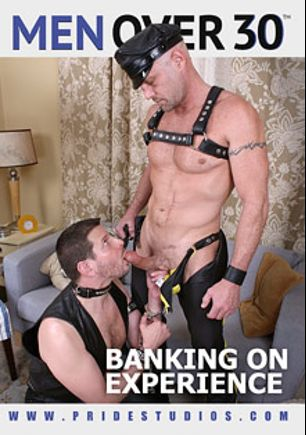 Banking On Experience, starring Clay Towers, Chad Brock, Trace Michaels, AJ Monroe, Tucker Vaughn, Brenn Wyson, David Scott, Dominic Pacifico, Matthew Rush and Doug Jeffries, produced by Pride Studios and Men Over 30.