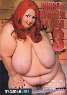 Bigger Badder Fatter 3, starring Jaymez Ryder, Jasmine Jones (Works World Wide), Bella Bendz, Shanice Richards, Bruno Dickems, Preston Parker, Tony Rubino, Juan Largo and Madison Stone, produced by Sensational Video.