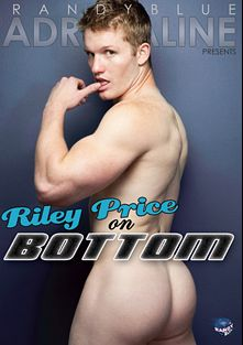 Riley Price On Bottom, starring Riley Price, Dominic Brown, Xander Scott, Christian Sharp, Brandon Kent, Chad Hollon, Chris Rockway and Dallas Evans, produced by Randy Blue.