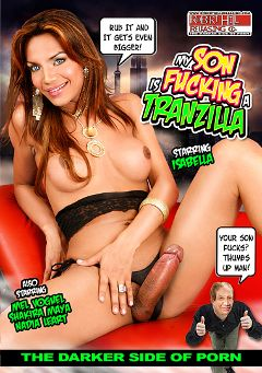 "Adult entertainment movie ""My Son Is Fucking A Tranzilla"" starring Isabella Lobos, Jessica Lemos & Pierre Paladini. Produced by Robert Hill Releasing Co.."