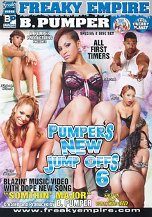 Pumper's New Jump Offs 6, starring Nichole Clinch, Katie Glamor, Karen Warm, Asia, Mariah * and Brian Pumper, produced by B. Pumper Productions and Freaky Empire.