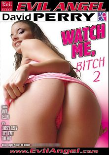 Watch Me, Bitch 2, starring Anita Bellini, Tina Hot, Lucy Heart, Lena Shy and David Perry, produced by Evil Angel and David Perry.