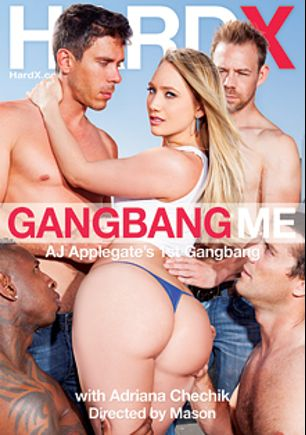 Gangbang Me, starring A.J. Applegate, Adriana Chechik, Criss Strokes, Jon Jon, James Deen, Ramon Nomar, Mick Blue, Mr. Pete, Erik Everhard and John Strong, produced by Hard X.