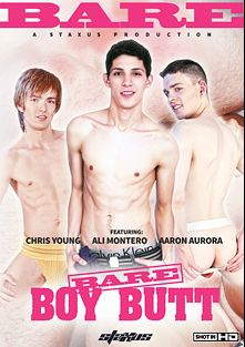 Bare Boy Butt, starring Aaron Aurora, Ali Montero, Chris Young, Eric Winterfield, Justin Gray, A.J. Winters, Pavel Lindr, Logan Boxley, Eamon August and Clay Osborne, produced by Staxus.