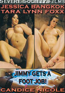 Jimmy Gets A Footjob, starring Tara Lynn Foxx, Jessica Bangkok, Candace Nicole and Jimmy Broadway, produced by Severe Society Films.