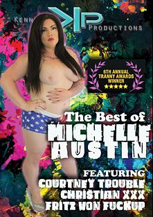 The Best Of Michelle Austin, starring Michelle Austin, Fritz Von Fuckup, Courtney Trouble and Christian XXX, produced by Kennston Productions.