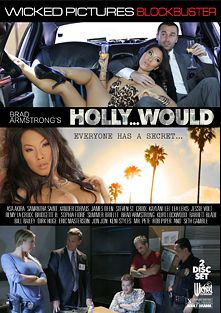 Holly...Would, starring Samantha Saint, Asa Akira, Rob Piper, Sophia Fiore, Remy LaCroix, Dirk Huge, Summer Brielle, Xander Corvus, Jessie Volt, Bill Bailey, Seth Gamble, Lea Lush, Bridgette B., Keni Styles, Jon Jon, James Deen, Barrett Blade, Kurt Lockwood, Kaylani Lei, Mr. Pete, Steven St. Croix, Brad Armstrong and Eric Masterson, produced by Wicked Pictures.