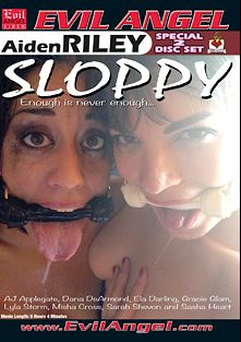Sloppy, starring Lyla Storm, Dana DeArmond, Misha Cross, A.J. Applegate, Ela Darling, Sarah Shevon, Gracie Glam and Sasha Heart, produced by Evil Angel and Belladonna Entertainment.