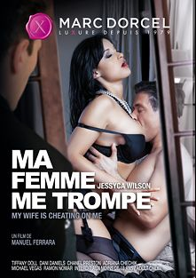 My Wife Is Cheating On Me, starring Jessyca Wilson, Adriana Chechik, Dani Daniels, Tiffany Doll, Chanel Preston, Chad Diamond, Michael Vegas, Ramon Nomar, Mick Blue and Manuel Ferrara, produced by Marc Dorcel and Marc Dorcel SBO.