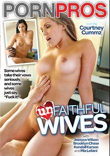 Unfaithful Wives, starring Jessyca Wilson, Courtney Cummz, Brooklyn Chase, Kendall Karson, Bruce Venture, Mia Lelani and Talon, produced by Porn Pros.