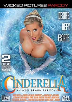 Cinderella: An Axel Braun Parody, starring Samantha Saint, Carter Cruise, Penny Pax, Veronica Avluv, Seth Gamble, James Bartholet, Will Powers, Tyler Knight, Julia Ann and Evan Stone, produced by Wicked Pictures.