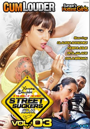 Street Suckers 3, starring Claudia Sanchez, Noemi Jolye, Gala Brown, Rita Jalace, Franck France, Moisex (m) and Juan Z, produced by Cum Louder.