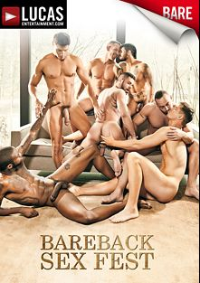 Bareback Sex Fest, starring Marcus Isaacs, Jed Athens, Fabio Stallone, Draven Torres, Hot Rod, Shane Frost and Rafael Carreras, produced by Lucas Entertainment.