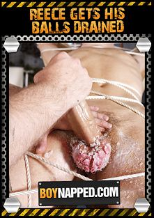Boynapped 402: Reece Gets His Balls Drained, starring Reece Bentley and Sebastian Kain, produced by BoyNapped.