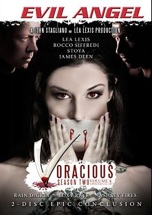 Voracious: Season 2 Volume 4, starring Jessie Volt, Rain DeGrey, Roxy Raye, Skin Diamond, Lea Lush, Chastity Lynn, Wolf Hudson, Stoya Doll, James Deen, Ashley Fires and Rocco Siffredi, produced by Evil Angel and John Stagliano.