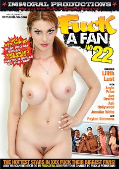 "Adult entertainment movie ""Fuck A Fan 22"" starring Lilith Lust, Payton Simmons & Laela Pryce. Produced by Immoral Productions."