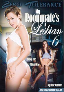 My Roommate's A Lesbian 6, starring Bailey Bae, Abigail Mac, Layla Sin, Christie Stevens, Ash Hollywood, Ela Darling, Capri Cavalli and Jennifer Dark, produced by Zero Tolerance.