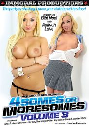 "Featured Studio - Immoral Productions presents the adult entertainment movie ""4Somes Or Moresomes 3""."