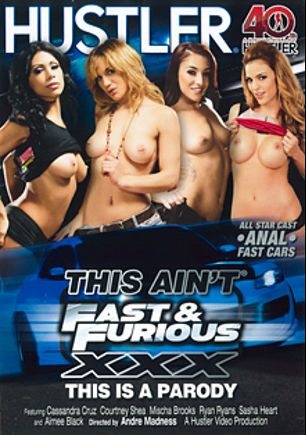 This Ain't Fast And Furious XXX, starring Ryan Ryans, Courtney Shea, Mischa Brooks, Cassandra Cruz, Aimee Black, Xander Corvus, Carlo Carrera, Sasha Heart and Will Powers, produced by Hustler.