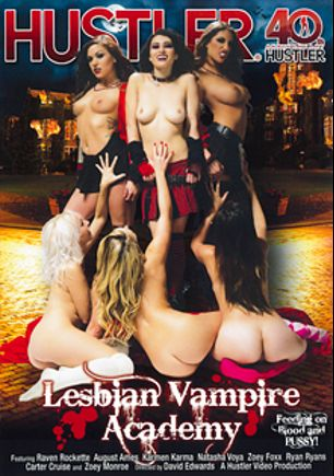 Lesbian Vampire Academy, starring Ryan Ryans, August Ames, Natasha Voya, Carter Cruise, Karmen Karma, Raven Rockette, Zoey Foxx and Zoey Monroe, produced by Hustler.