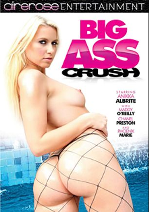 Big Ass Crush, starring Anikka Albrite, Maddy O'Reilly, Chanel Preston, Phoenix Marie, Derrick Pierce, Marco Banderas and John Strong, produced by Pleasure Productions and Airerose Entertainment.